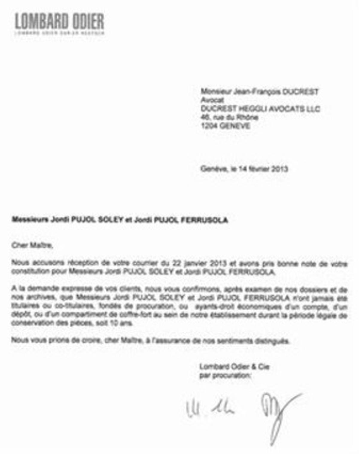 LOS CERTIFICADOS 3 El banco suizo Lombard Odier emitió el 14 de febrero dos certificados, a petición de un abogado, en los que aseguran que Mas, Pujol y su primogénito «jamás» han tenido cuentas en la entidad.