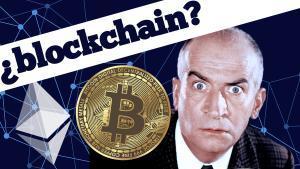 'Blockchain': No es fácil de explicar, pero lo hemos conseguido.