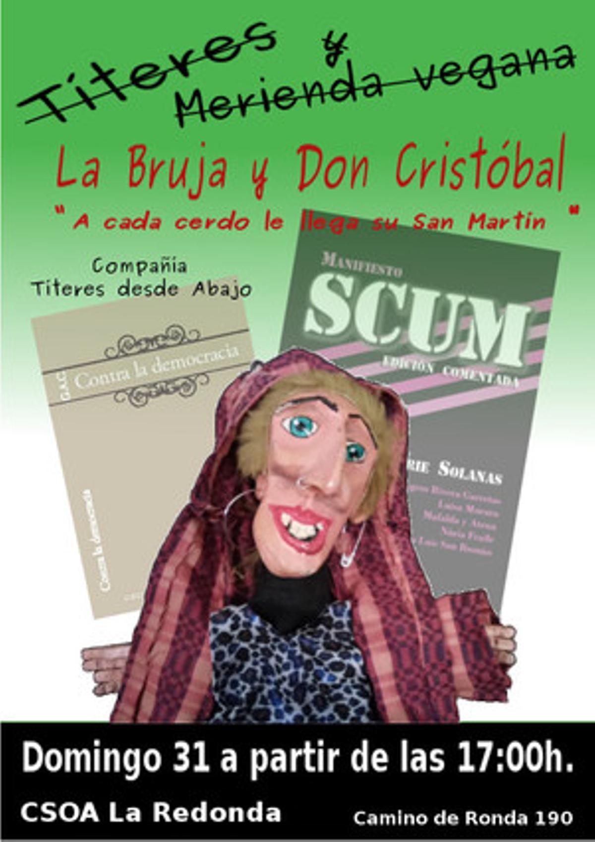 Cartel de la compañia 'Títeres Desde Abajo' de la obra 'La Bruja y Don Cristóbal. Acada cerdo le llega su San Martín'.