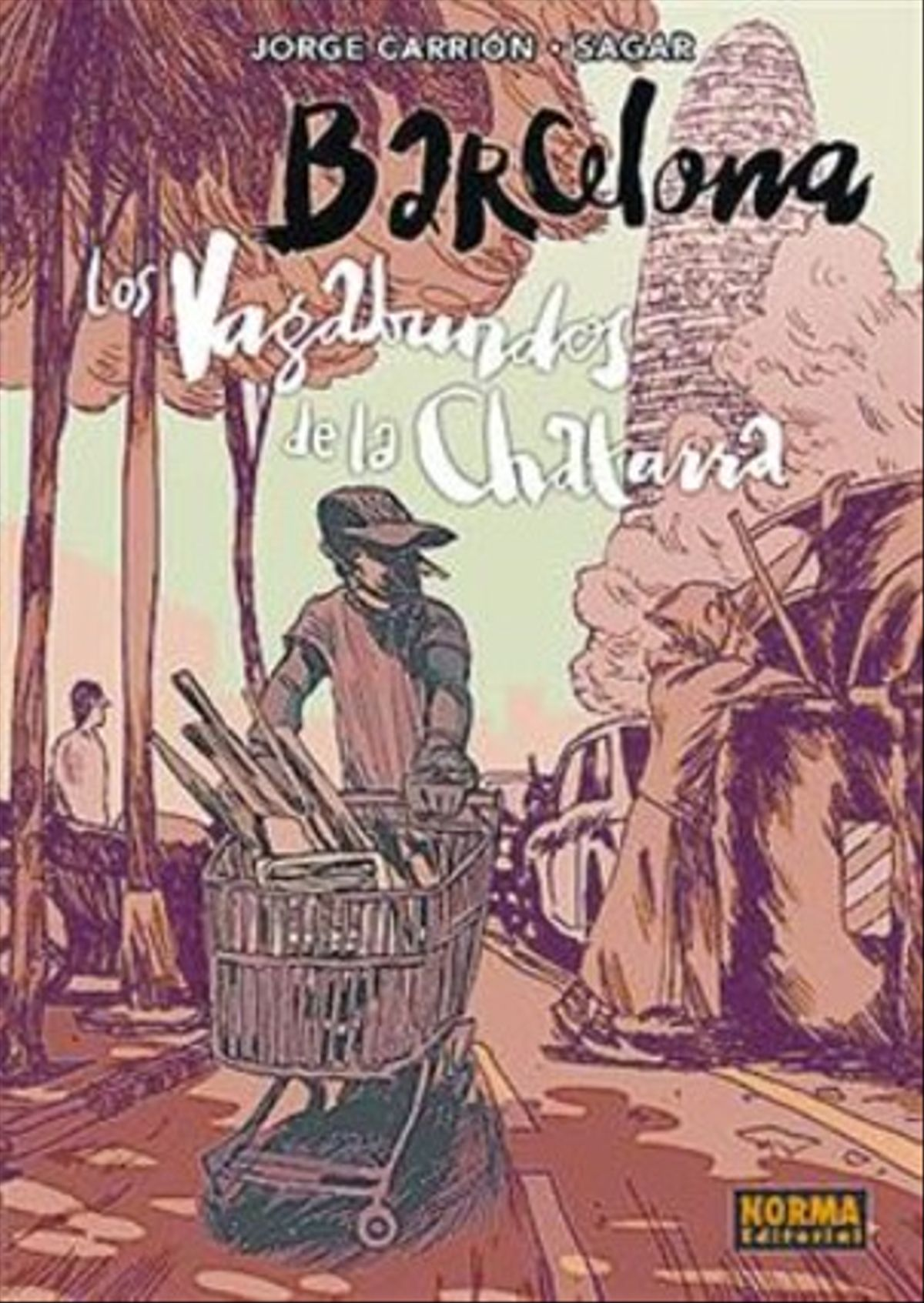 Cubiertas de 'Barcelona. Los vagabundos de la chatarra', de Jorge Carrión y Sagar.