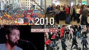 Algunos de los sucesos del año 2010 que 'Dónde estabas entonces' repasará.