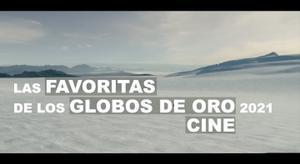 Las películas favoritas en los Globos de Oro 2021 en la sección de cine.