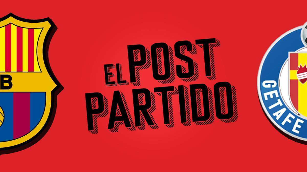 El post partido del Barça - Getafe: la Superliga es ver a Messi cada partido.
