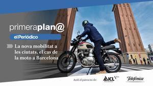 PRIMERA PLAN@: La nueva movilidad en las ciudades, el caso de la moto en Barcelona.