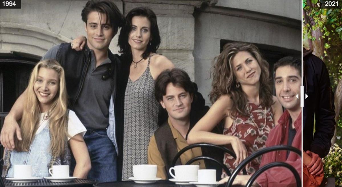 Comparación de imágenes de Friends de los años 1994 y 2021.