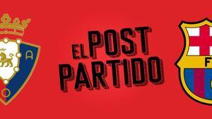 El post partido del Osasuna - Barça: Messi asiste, Alba vuela e Illaix deslumbra.