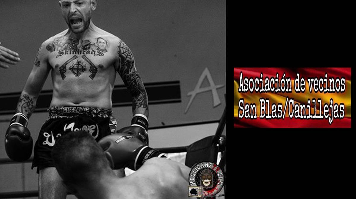 Alberto Ayala de Cantalicio, conocido ultra y presidente de la Asociación de vecinos San Blas-Canillejas, participó en combates de kick boxing.