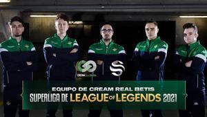 nuevo equipo de Cream Real Betis para la superliga del LOL 2021