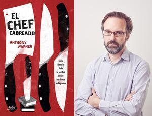 Anthony Warner (derecha), chef y colaborador de New Scientist, autor de El chef cabreado (Ariel, 2018, izquierda)