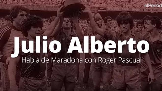 Julio Alberto recuerda a Maradona