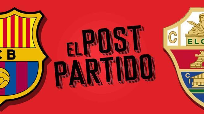 El post partido del Barça - Elche: hasta que Messi quiso