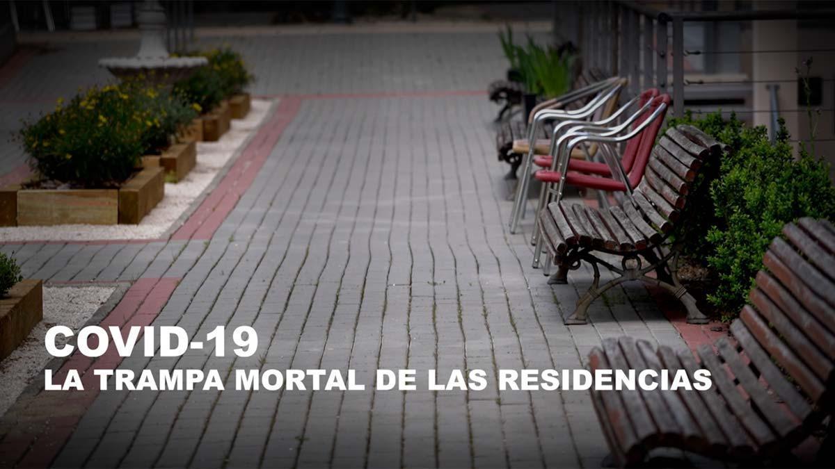 Covid-19. La trampa mortal de las residencias. Los testimonios de familiares de residentes y de trabajadores de los geriátricos.