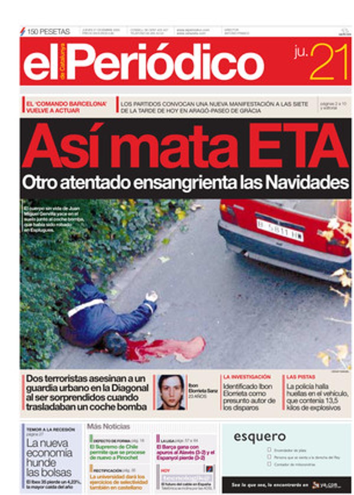 Dos etarras asesinan a un guardia urbano en la Diagonal al ser sorpendidos cuando trasladaban un coche bomba. 21/12/2000