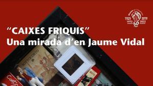 Cartel de la exposición 'Cajas frikis. Una mirada de Jaume Vidal.