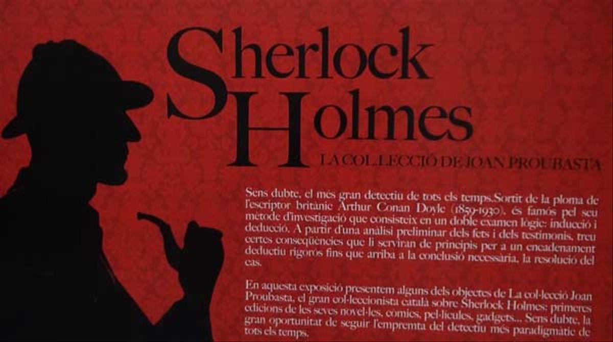 La col·lecció Joan Proubasta de Sherlock Holmes figura entre les cinc més grans del món.