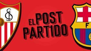 El post partido del Sevilla - Barça:un triunfo del fútbol y la autoestima.