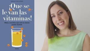 La química e Youtuber Deborah García Bello, autora de ¡Que se van las vitaminas! (Paidós, 2018)